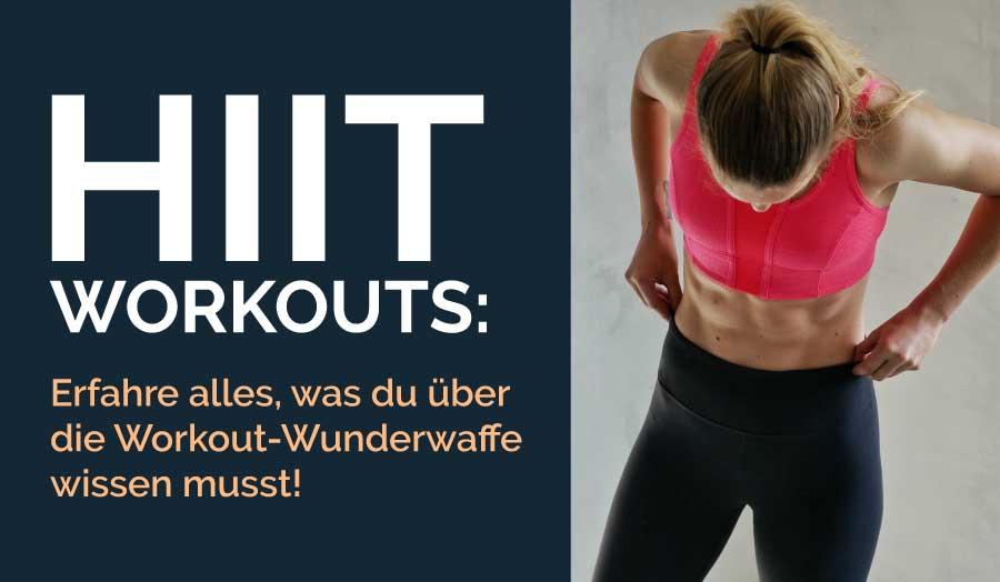 HIIT Workout – Die effektivste Trainingsform zum schnellen Fit und Schlank werden